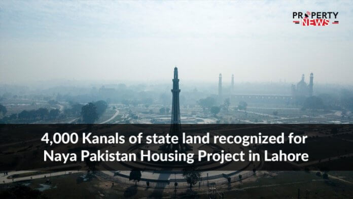 4,000 Kanals of state land recognized for Naya Pakistan Housing Project in Lahore