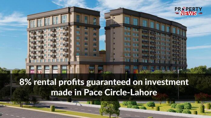 8% rental profits guaranteed on investment made in Pace Circle-Lahore