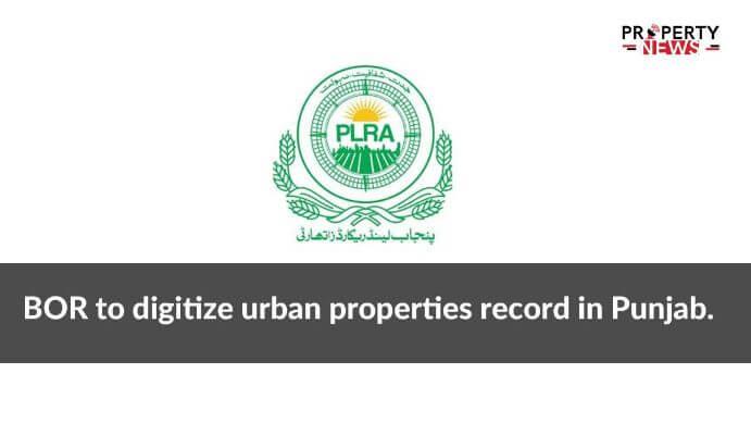 BOR to digitize urban properties record in Punjab.