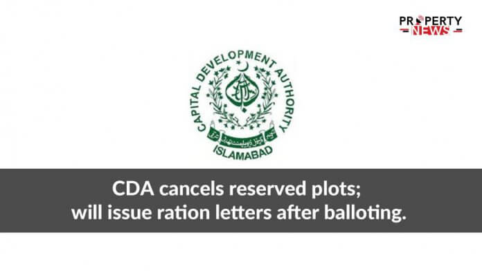 CDA cancels reserved plots; will issue ration letters after balloting.