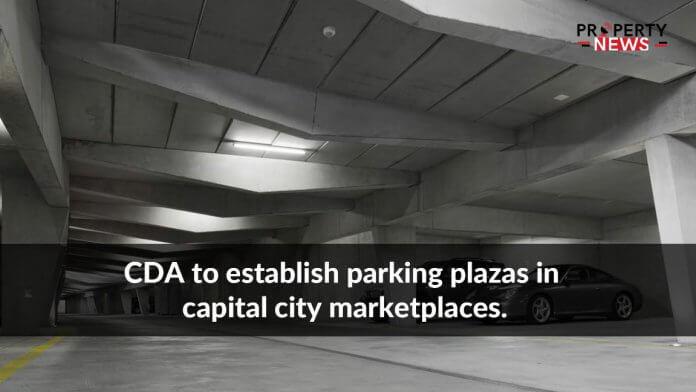 CDA to establish parking plazas in capital city marketplaces.