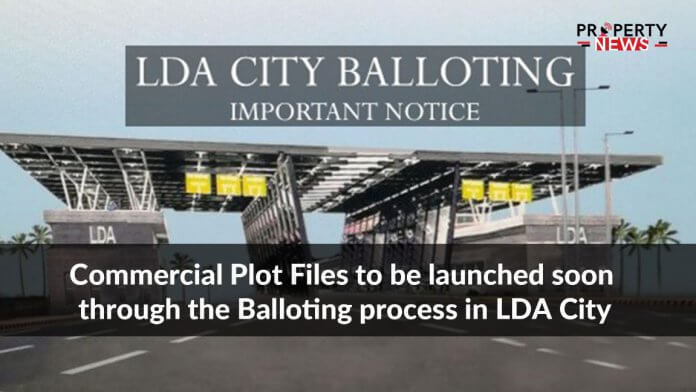 Commercial Plot Files to be launched soon through the Balloting process in LDA City