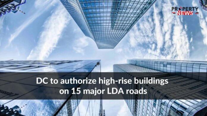 DC to authorize high-rise buildings on 15 major LDA roads