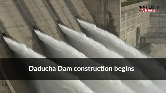 Daducha Dam construction begins