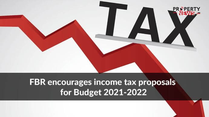 FBR encourages income tax proposals for Budget 2021-2022