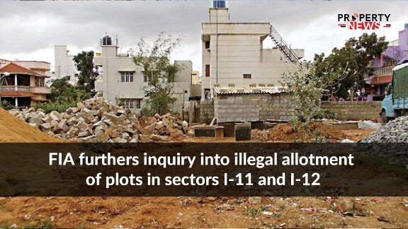 FIA furthers inquiry into illegal allotment of plots in sectors I-11 and I-12