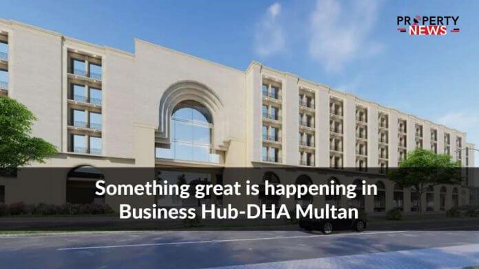 Something great is happening in Business Hub-DHA Multan