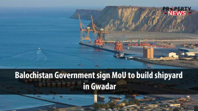 Balochistan Government sign MoU to build shipyard in Gwadar