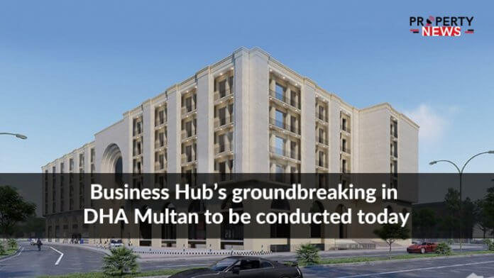 Business Hub's groundbreaking in DHA Multan to be conducted today
