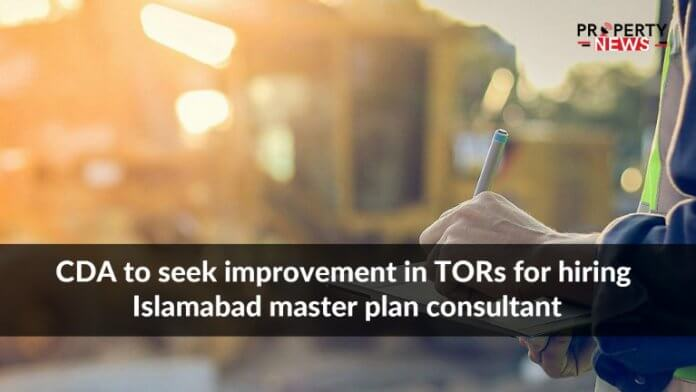 CDA to seek improvement in ToRs for hiring Islamabad master plan consultant