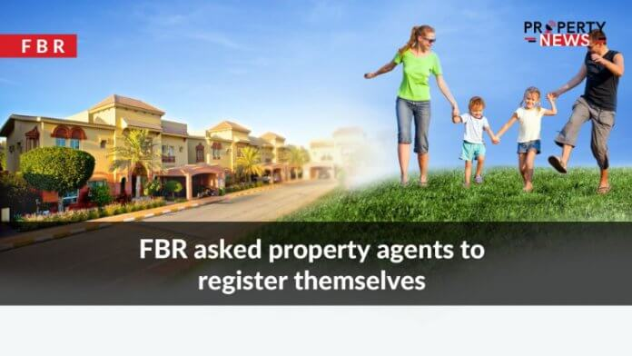 FBR asked property agents to register themselves