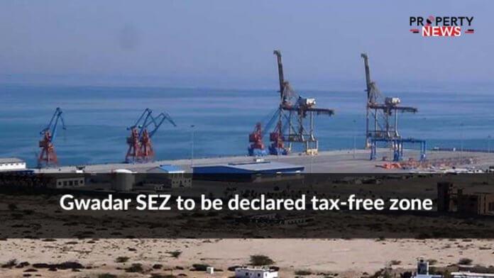 Gwadar SEZ to be declared tax-free zone