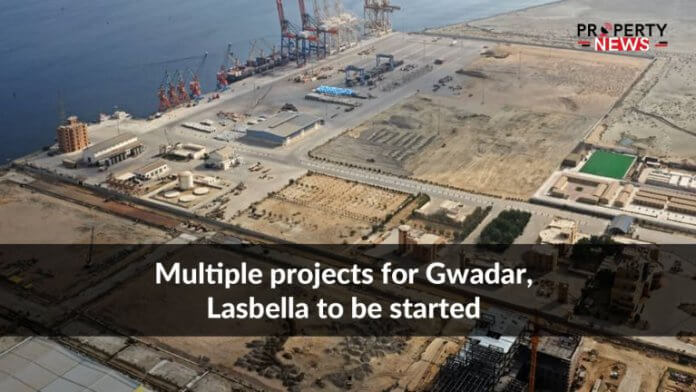 Multiple projects for Gwadar, Lasbella to be started