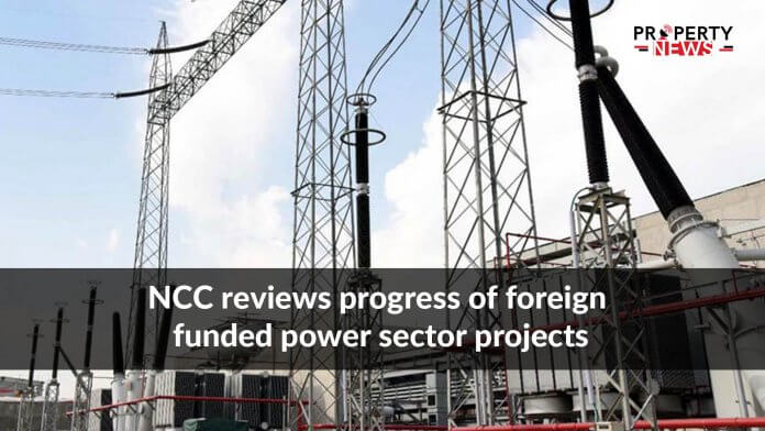 NCC reviews progress of foreign funded power sector projects