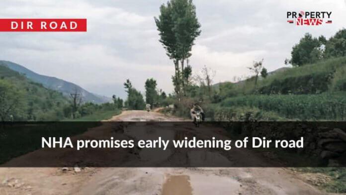 NHA promises early widening of Dir road