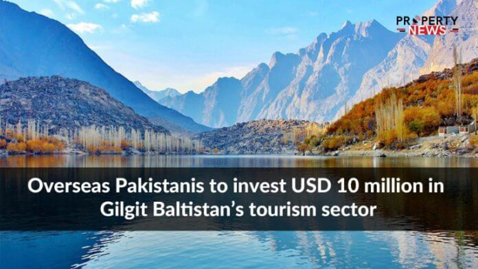 Overseas Pakistanis to invest USD 10 million in Gilgit Baltistan's tourism sector