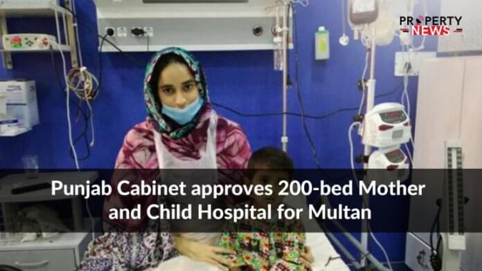 Punjab Cabinet approves 200-bed Mother and Child Hospital for Multan