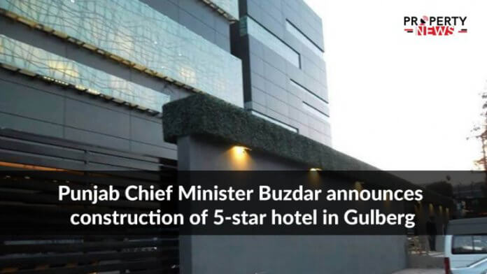 Punjab Chief Minister Buzdar announces construction of 5-star hotel in Gulberg