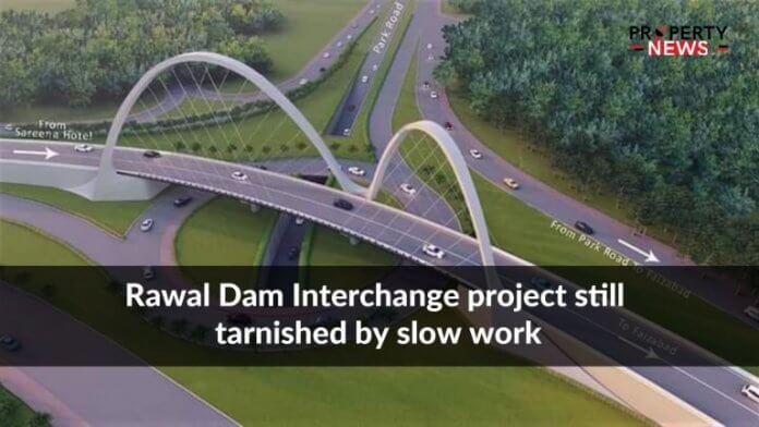 Rawal Dam Interchange project still tarnished by slow work