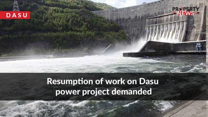 Resumption of work on Dasu power project demanded