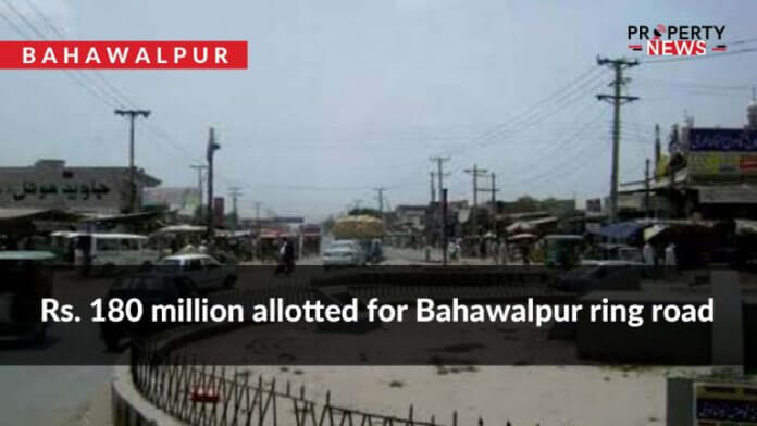 Rs. 180 million allotted for Bahawalpur ring road