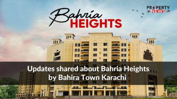 Updates shared about Bahria Heights by Bahira Town Karachi