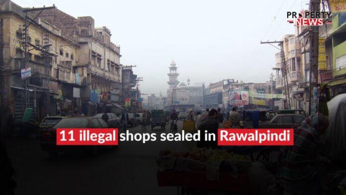 11 illegal shops sealed in Rawalpindi