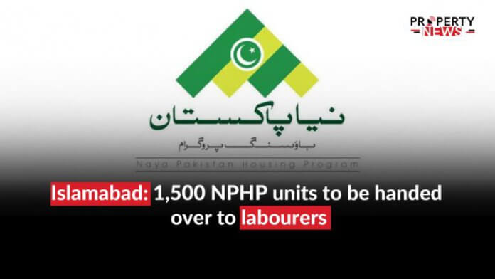 Islamabad; 1,500 NPHP units to be handed over to labourers
