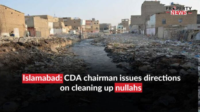Islamabad; CDA chairman issues directions on cleaning up nullahs