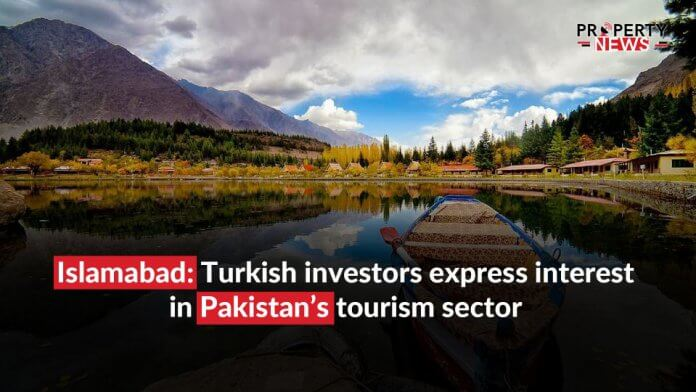 Islamabad; Turkish investors express interest in Pakistan's tourism sector