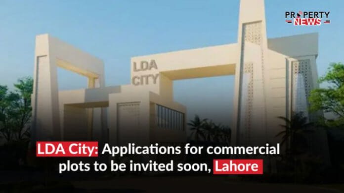 LDA City; Applications for commercial plots to be invited soon, Lahore