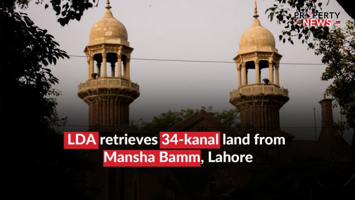 LDA retrieves 34-kanal land from Mansha Bamm, Lahore