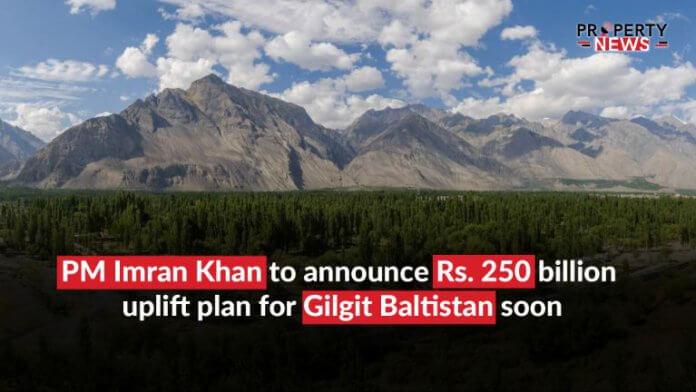 PM Imran Khan to announce Rs. 250 billion uplift plan for Gilgit Baltistan soon