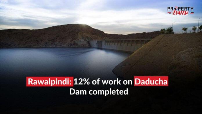 Rawalpindi: 12% of work on Daducha Dam completed
