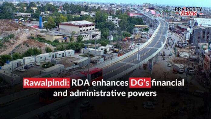 Rawalpindi; RDA enhances DG's financial and administrative powers