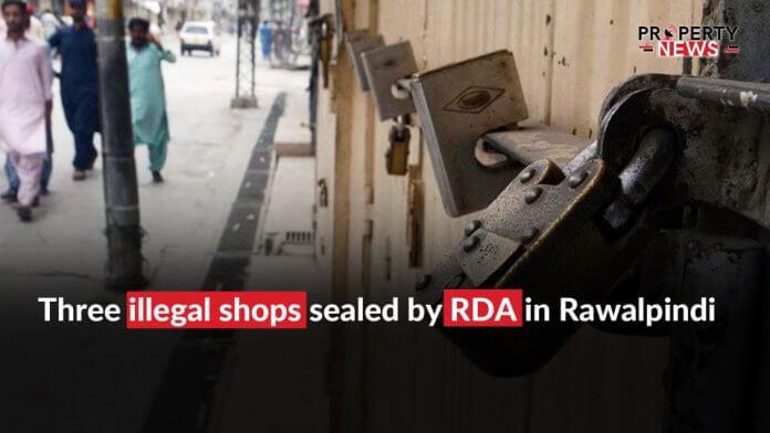 Three illegal shops sealed by RDA in Rawalpindi