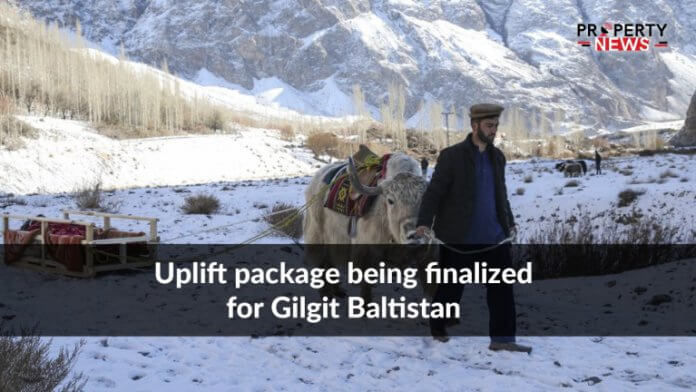 Uplift package being finalized for Gilgit Baltistan